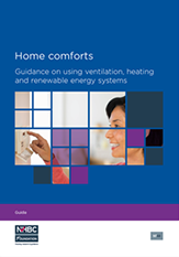 Home comforts: guidance on using ventilation, heating and renewable energy systems