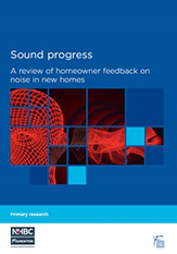 Sound progress - A review of homeowner feedback on noise in new homes