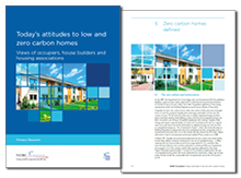 Today's attitudes to low and zero carbon homes: views of occupiers, house builders and housing associations