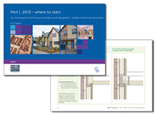 Part L 2013 – where to start: an introduction for house builders and designers – timber frame construction (for England)<br>