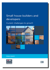 Small house builders and developers: current challenges to growth